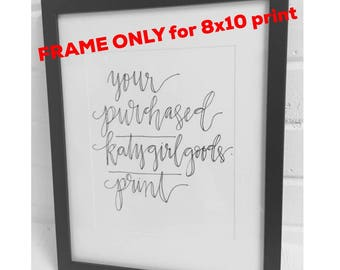 FRAME ONLY for 8x10 PRINT, 11x14 frame, white mat fits 8x10 prints, black or barnwood look, purchase with katygirlgoods print