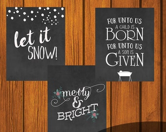 Christmas Chalkboard Printables / For Unto Us / Merry and Bright / Let it Snow / Holiday Printable / Christmas Art / 8x10 / Set of three