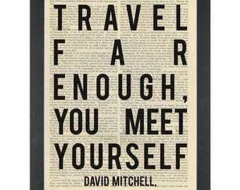 Literary quote Travel far enough David Mitchell Dictionary Art Print