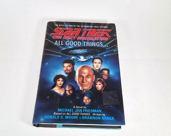 Star Trek The Next Generation, All Good Things... by Michael Jan Friedman, Hardcover