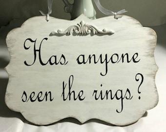 Wedding Sign Has anyone seen the rings? Wood White Shabby Custom Photo Prop Aisle Flower Girl Ring Bearer