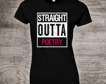 Straight Outta Poetry shirt Birthday gift for her, Novelty tshirt womens t-shirt gift ideas for her personalized poet -d57