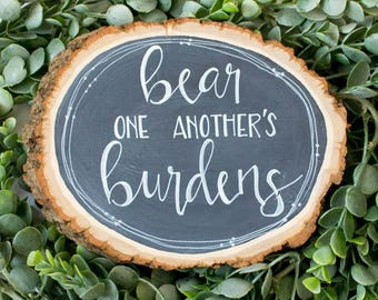 Bear Burdens- Rustic Hand-lettered Wood Slice