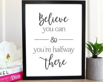 Printable wall art, Motivational art, Inspirational Art, Believe You Can, printable quote, Wall art prints, Home decor, Printable Gift.