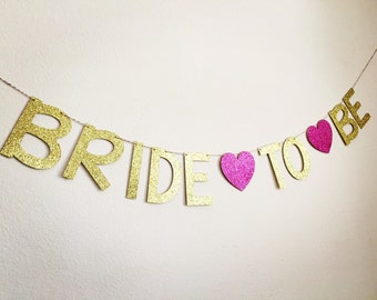Bride to Be Banner, Glitter Bride to Be Banner, Gold Bride to Be Banner, Bridal Shower Banner, Bachelorette Party Banner, Glitter Banner