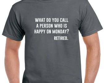 Retired Shirt- Retirement Tshirt- Retirement Gift for Men- Funny Retirement Gift