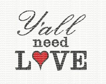 Yall Need LOVE Embroidery Design, Yall Need LOVE embroidery, Yall Need LOVE stitch, embroidery, valentines embroidery design, valentines