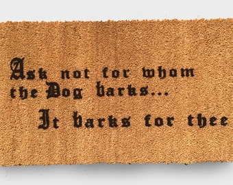 24 x 36 - Ask not for whom the dog barks..... - DuraCoir Funny Mat