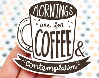 Coffee Sticker, Funny Quotes, Morning Person, Inspirational Stickers, Vinyl Stickers, Cute Gift For Him, Typography, Hand Lettered, Decals