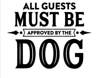 Vinyl Stencil, Guests Approved by Dog, Vinyl Stencil for Wood Signs