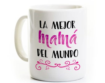 Mother Coffee Mug Spanish - La mejor mama del mundo - World's Best Mom - Gift for Mom - Mother's Day