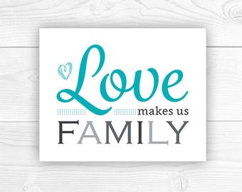 Printable Art, Love Makes Us Family, Love Quote, Digital Art, Printable Art, 8x10 Print Yourself, Love Quote, INSTANT DOWNLOAD