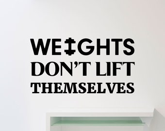 Gym Wall Sticker Weights Don't Lift Themselves Motivational Words Quote Fitness Vinyl Decal Home Room Art Decor Workout Sport Mural 147ex