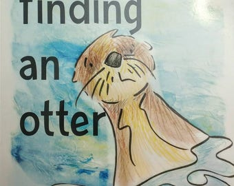 Finding an Otter - children's picture book