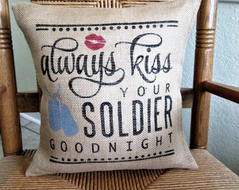 Soldier pillow, Army pillow, Military pillow, Kiss your soldier, Burlap Pillow, Ready to ship, FREE SHIPPING!