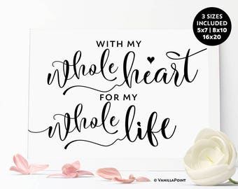 With My Whole Heart For My Whole Life Sign, Anniversary Party Decorations, Rustic Wedding Decor Signs Printable Wedding Sayings Quotes Signs