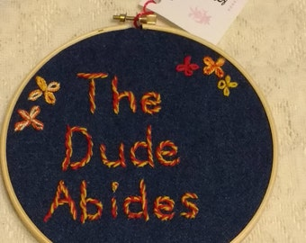 Embroidered Hoop Art; The Dude Abides
