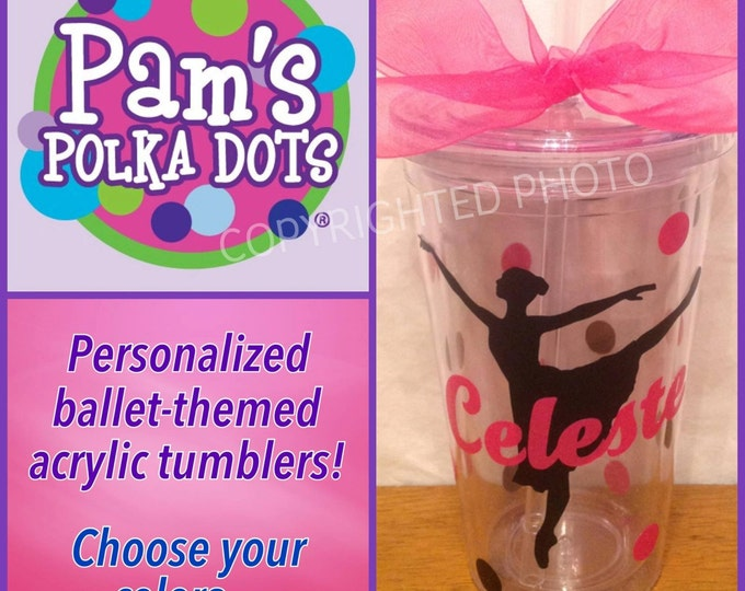 Personalized BALLERINA BALLET DANCER Acrylic Tumbler with Ballerina's Name & Polka Dots Great Gift Dance Instructor