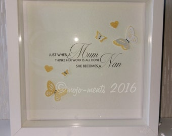 Mum to Nan Quote in Wooden Picture Box Frame - Perfect Gift for Mum