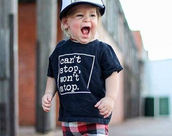 Can't Stop Won't Stop Kid's Trendy Tee Or Bodysuit Baby Toddler Boy Girl Clothing