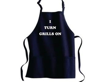Personalized Dad Gifts Grilling Apron 4th of July Aprons. I Turn Grills On. Mens Womens  One size fits Most.
