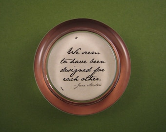 Pride and Prejudice, Jane Austen Quote, Designed for Each Other Quote, Quote Paperweight, Round Glass, Glass Paperweight, Literary Quote