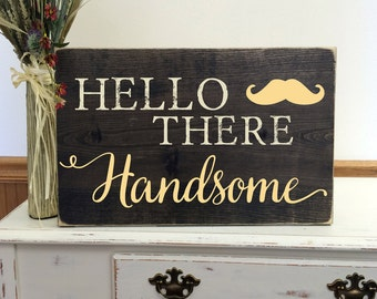 Hello There Handsome Wood Sign, Hello Handsome Good Morning Gorgeous - Custom Wall Art Sign, Nursery Wall Decor