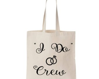 I Do Crew Canvas Tote Bag, Wedding Party Gift, Bachelorette Party, Bridal Party Gift, Bridesmaid Gift, Maid of Honor Gift, Wedding, Bride