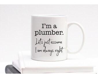 I'm a plumber gift for plumber plumber mug gifts for plumbers plumber gift mugs with sayings, gift for him, female plumber, custom mug