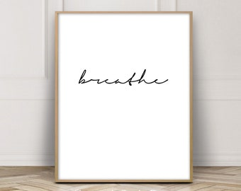 Breathe Print, Quote Print, Printable Quote,Bedroom Print,Quote,Inspirational Print,Quote Wall Art,Poster,Prints,Quote Wall Decor,Australian