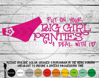 Put On Your Big Girl Panties And Deal With It 2.0- Vinyl Decal Sticker - Available in variety of sizes and colors