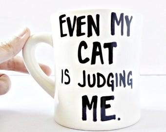 Cat mug, funny mug, coffee cup, tea cup, diner mug, cute cat mug, crazy cat lady gift, sarcasm, snarky, cat lover gift, hand lettered