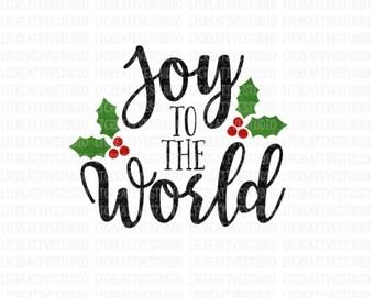 Joy To The World SVG, Winter SVG, Christmas SVG, Silhouette Cut Files, Cricut Cut Files, Svg Cutting Files