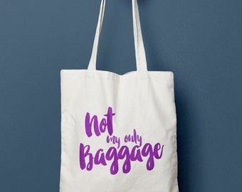 Not My Only Baggage Tote Bag