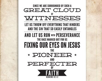 Hebrews 12:1-2. Pioneer and Perfecter of Faith. 8x10. DIY Printable Christian Poster. Bible Verse.