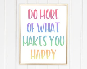 Do More Of What Makes You Happy, Inspirational Wall Art, Office Wall Decor, Colorful Art, Rainbow Wall Art, INSTANT DOWNLOAD