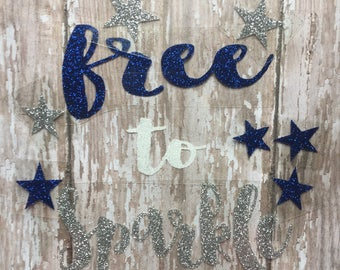 Free to Sparkle Iron on Decal/ DIY Fourth of July Shirt/ DIY 4th of July Baby Bodysuit/ DIY 4th of July or Memorial Day Baby Outfit