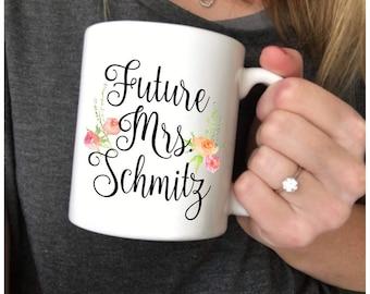 Personalized Engagement Future Mrs Mug Future Mrs Mug Engaged Mug Future Mrs. Gift Engagement Mug Future Mrs Personalized Engaged Mug Bride