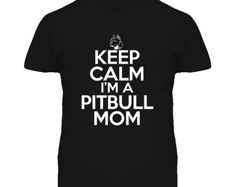 Keep Calm Im A Pitbull Mom Dog Lover T Shirt