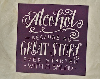 Alcohol Because no great story started with someone eating a salad, dark purple wedding, eggplant plum wedding sign, wood painted gift,