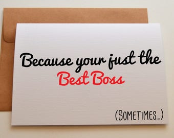 Because your just the Best Boss Card - Best Boss Card - Card for Boss - Gift for Boss  - Gift for Employer - Boss Gift Card - Cards for Boss
