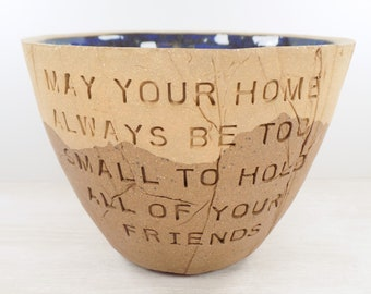 Irish Proverb - Pottery Bowl - May Your Home Be Too Small - Inspirational Pottery / Family Gift / Friendship Gift / Housewarming Gift