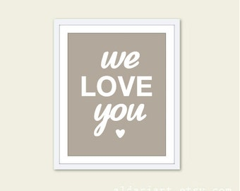 We Love You - Baby Nursery Wall Art Print - Typography - Soft Taupe Brown - Neutral Decor - Heart