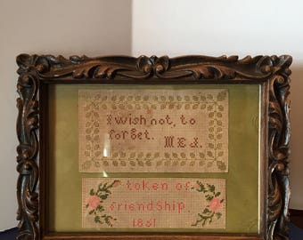 "Needlework Picture ~ Cross stitch ~ Framed and Glass front ~ "" I Wish Not to Forget Mel Token of Friendship 18 1"" ~ Antique Needlework"