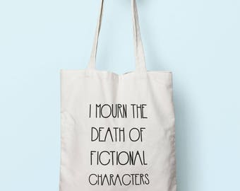 I Mourn The Death Of Fictional Characters Tote Bag Long Handles TB00495