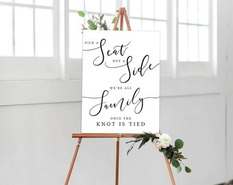 INSTANT DOWNLOAD Pick a Seat Not a Side We're all Family Once the Knot is Tied Printable, Wedding Ceremony Sign; 8x10,11x14,16x20,20x30