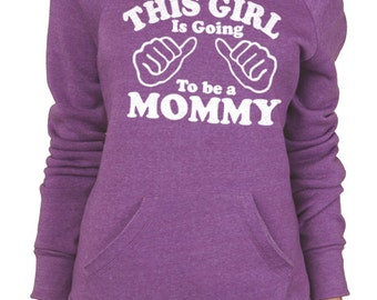 This Girl is going to be a Mommy Eco Fleece Sweatshirt womens Sweater Wife Gift New Mom mom to be