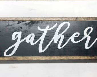 Farmhouse style sign - Gather sign - framed gather wood sign - dinning room sign - gather - fixer upper sign