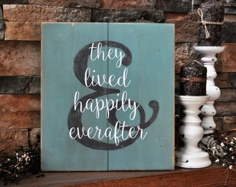 And They Lived Happily Everafter, Rustic, Eood, Sign