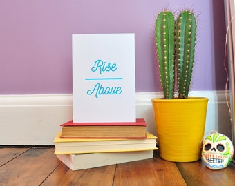 Rise Above Typography Postcard Print | Inspirational Print A6 A5 A4 | Typography Greetings Card | Blue Typography Print | Home Decor
